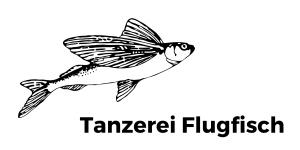 Tanzerei Flugfisch